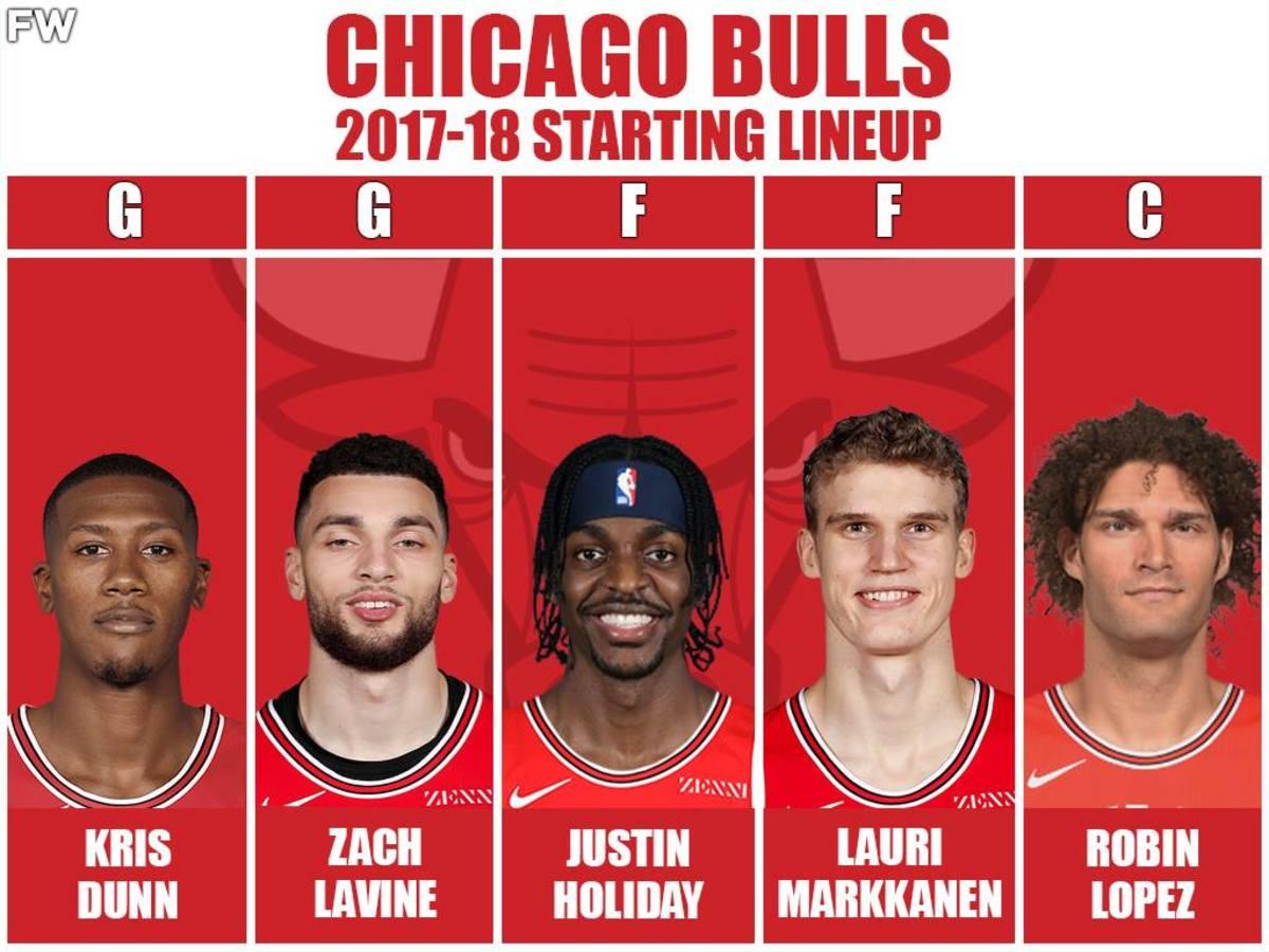2017/2018 Starting Lineup: Kris Dunn, Zach LaVine, Justin Holiday, Lauri Markkanen, Robin Lopez